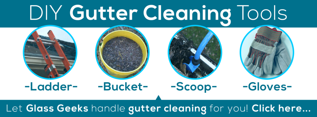 Gutter cleaning glass geeks tools of the trade make sure you have these gutter cleaning tools handy before you begin solutioingenieria Image collections